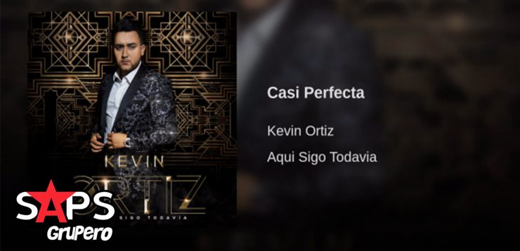 Casi Perfecta, Kevin Ortiz