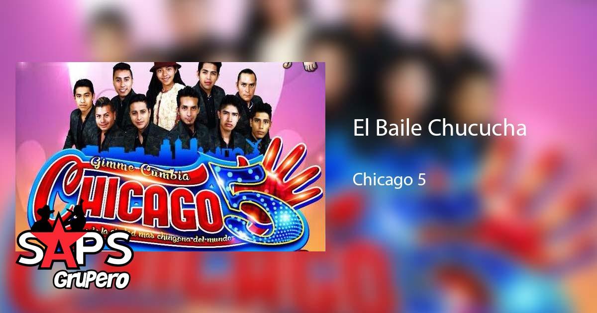 Chicago 5, El Baile Chucucha