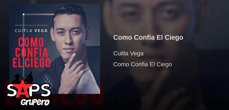 Cuitla Vega, Como Confía El Ciego
