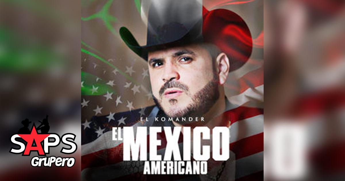El Mexicoamericano, El Komander