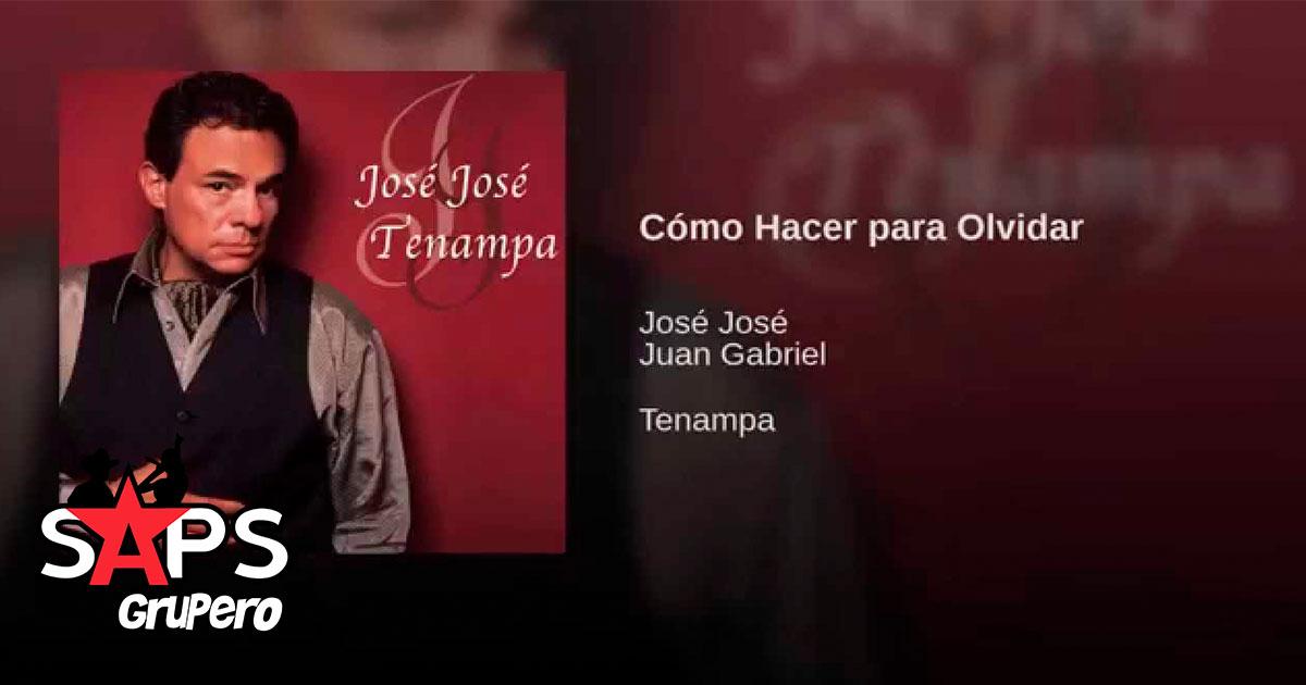 José José, Juan Gabriel, Cómo Hacer para Olvidar
