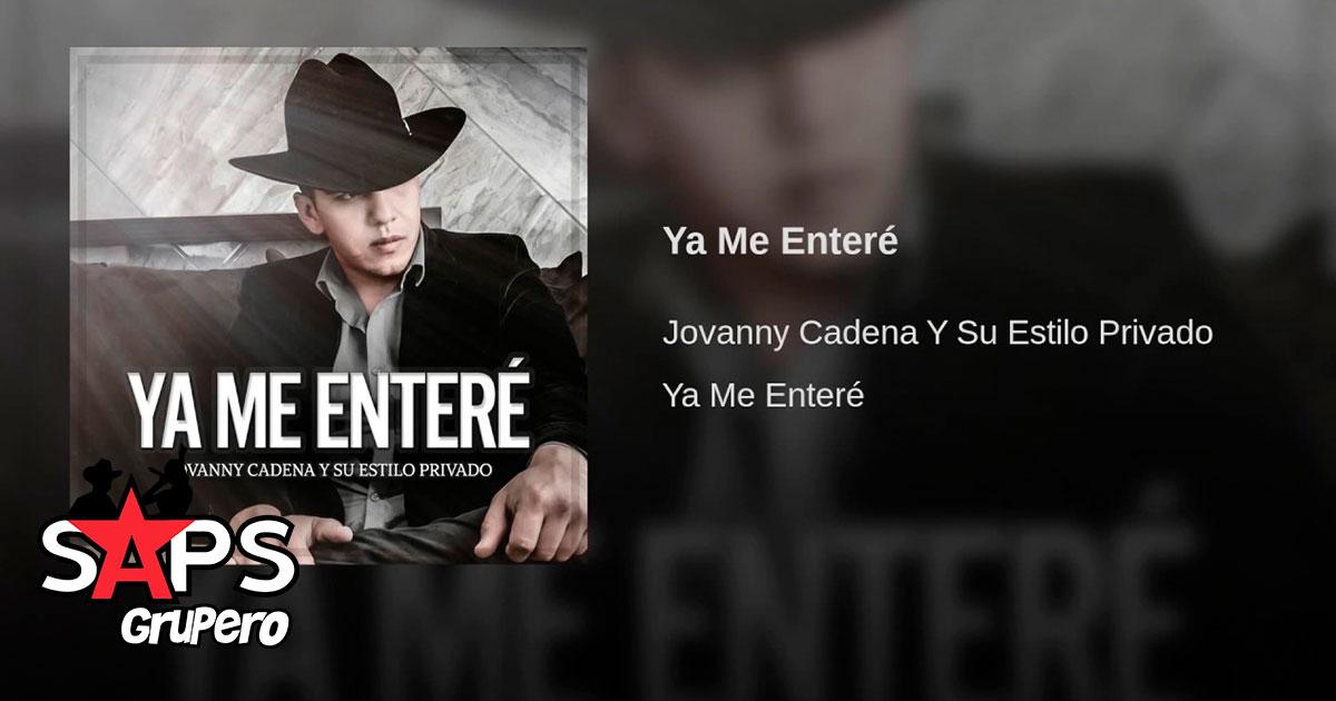 Jovanny Cadena, Ya Me Enteré