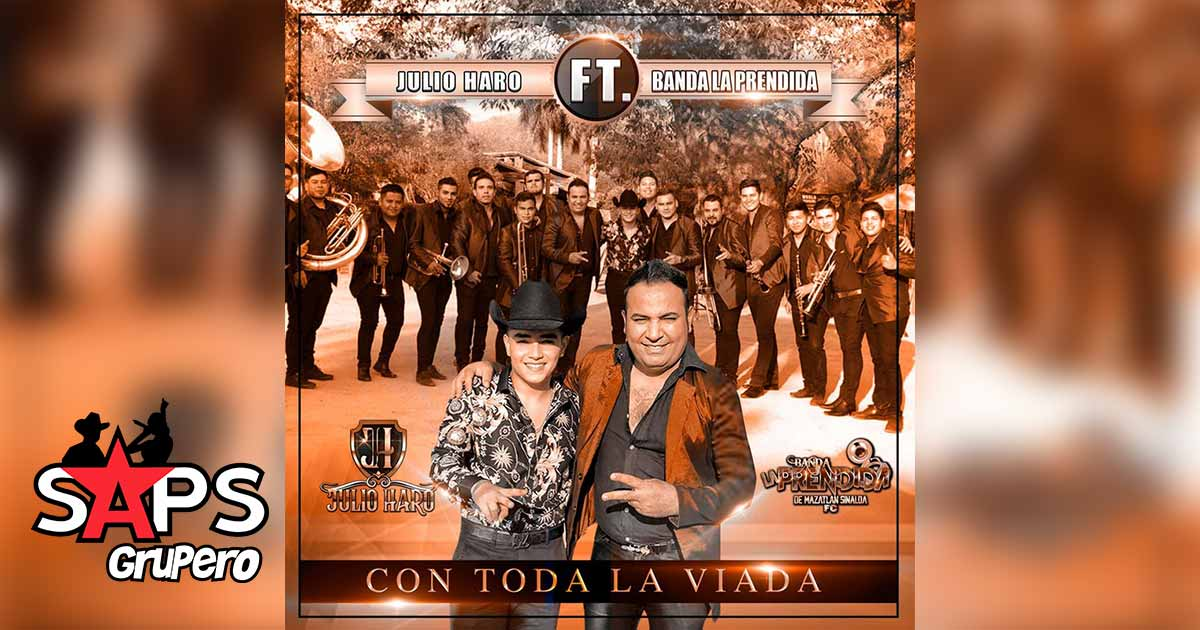 Julio Haro, Banda La Prendida, Con Toda La Viada