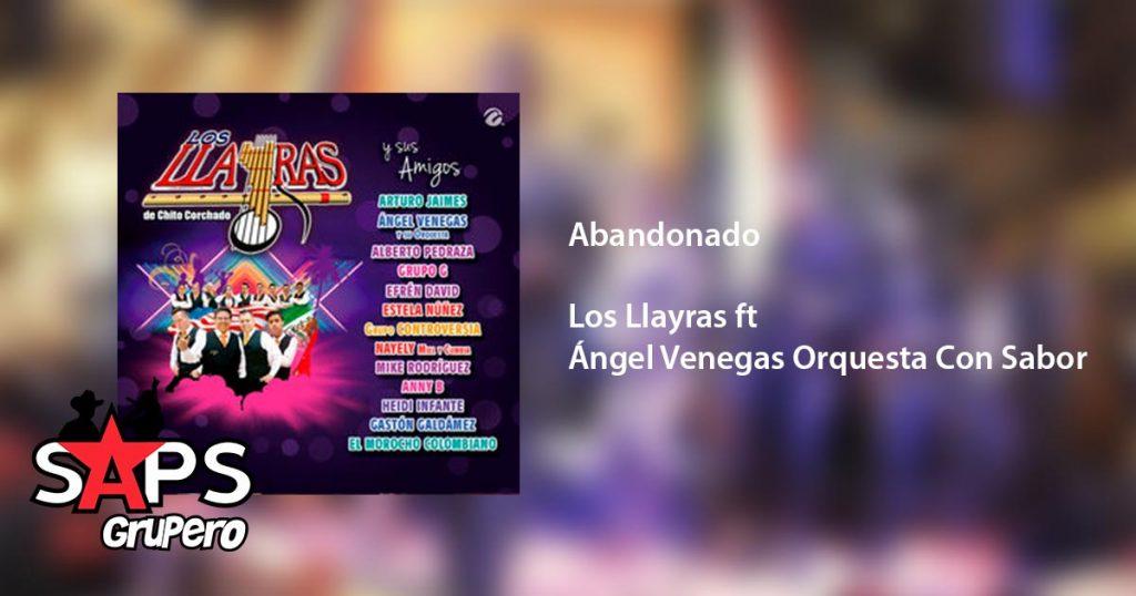 Los Llayras ft Ángel Venegas Orquesta Con Sabor, Abandonado