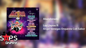 Los Llayras ft Ángel Venegas Orquesta Con Sabor, El Abandonado