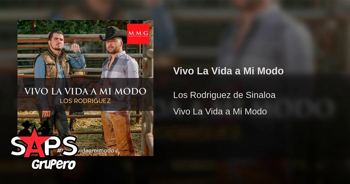 Los Rodriguez, Vivo La Vida A Mi Modo