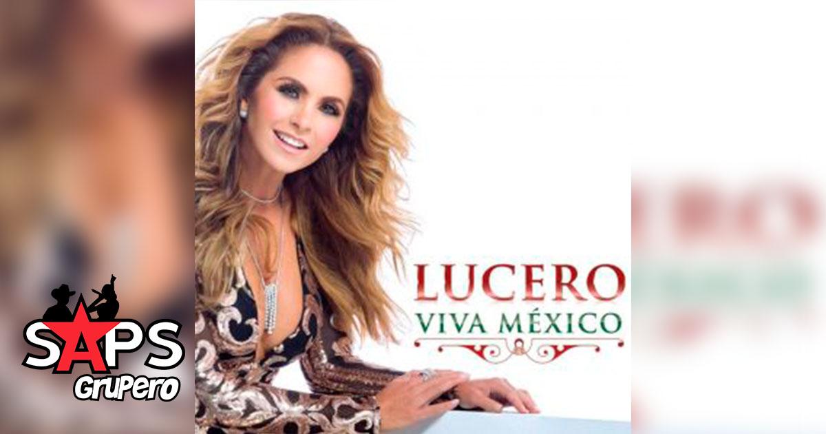 Lucero, Viva México