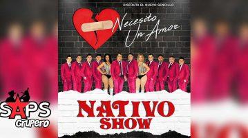 Nativo Show, Necesito Un Amor