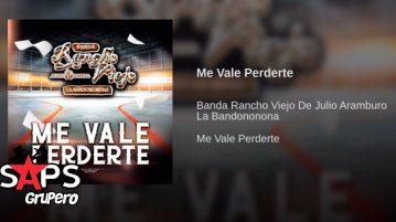 Banda Rancho Viejo, Me Vale Perderte