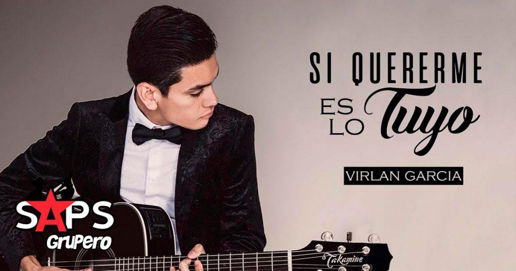 Virlán García, Si Quererme Es Lo Tuyo