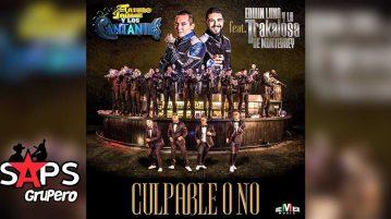 Arturo Jaimes y Los Cantantes ft Edwin Luna y la Trakalosa de Monterrey, Culpable o No