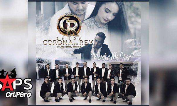Banda Corona del Rey, Nadie Me Cree