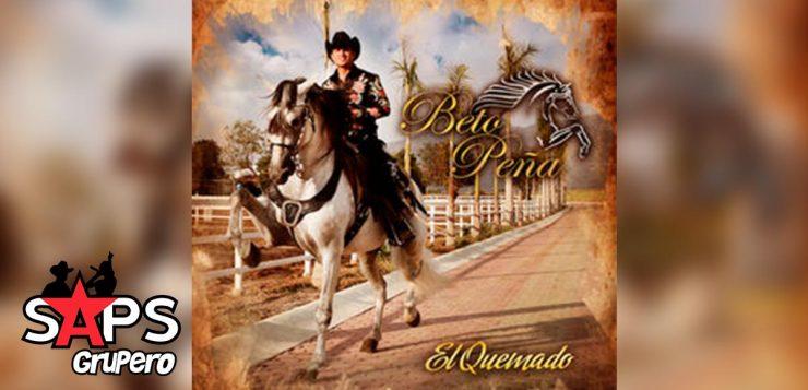 Beto Peña, El Quemado