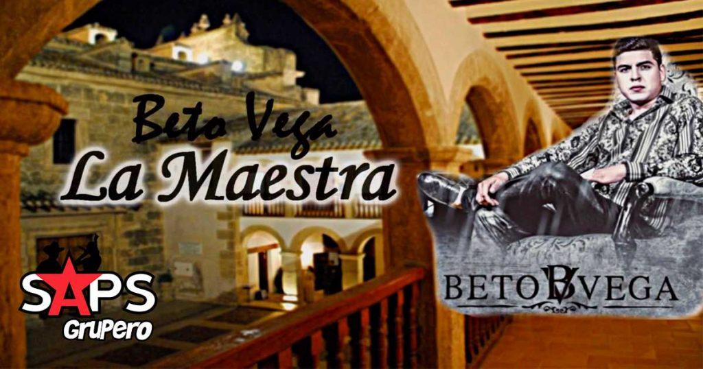 Beto Vega, La Maestra