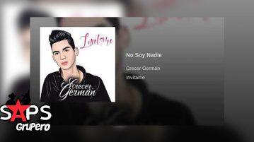Crecer Germán, No Soy Nadie