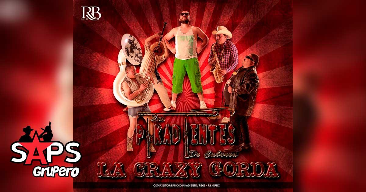 Los Pikadientes de Caborca, La Crazy Gorda