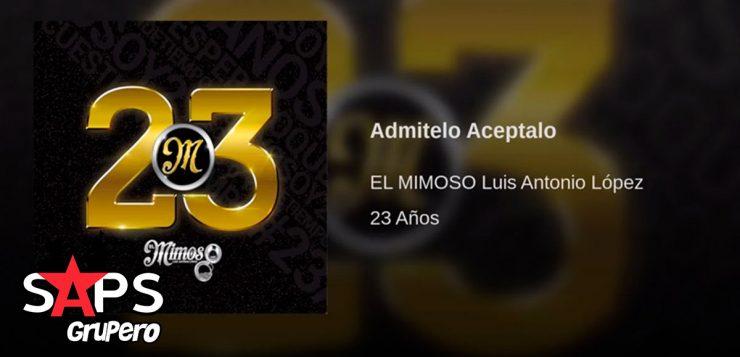 Luis Antonio López, El Mimoso, Admítelo Acéptalo