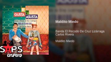 Banda El Recodo ft Carlos Rivera, Maldito Miedo