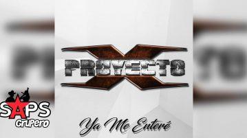 Proyecto X, Ya Me Enteré