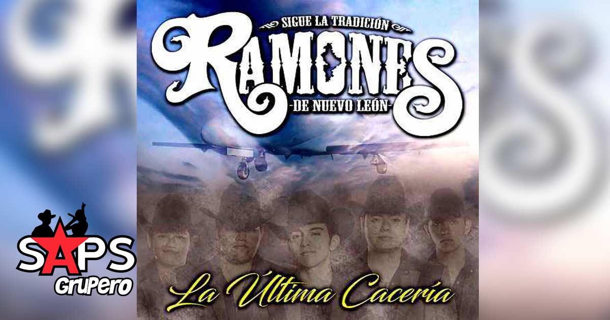 Los Ramones de Nuevo León, La Última Cacería