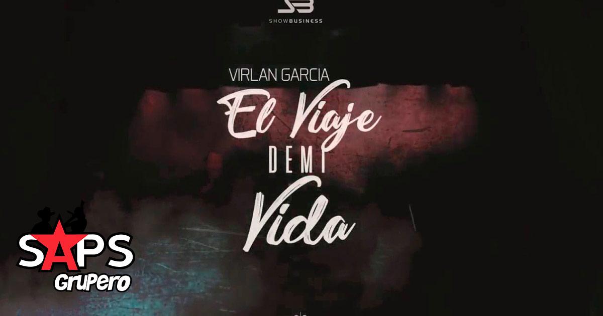 Virlán García, El Viaje De Mi Vida