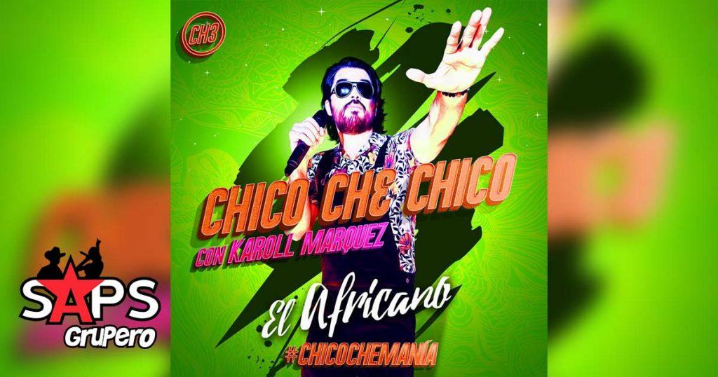 Chico Che Chico, El Africano