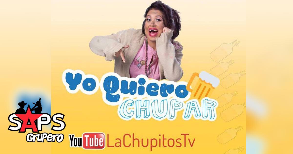 La Chupitos, Yo Quiero Chupar