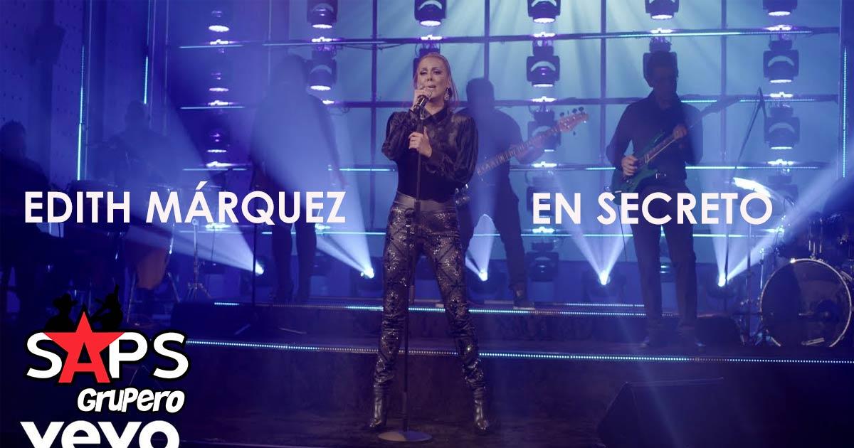 Edith Márquez, En Secreto