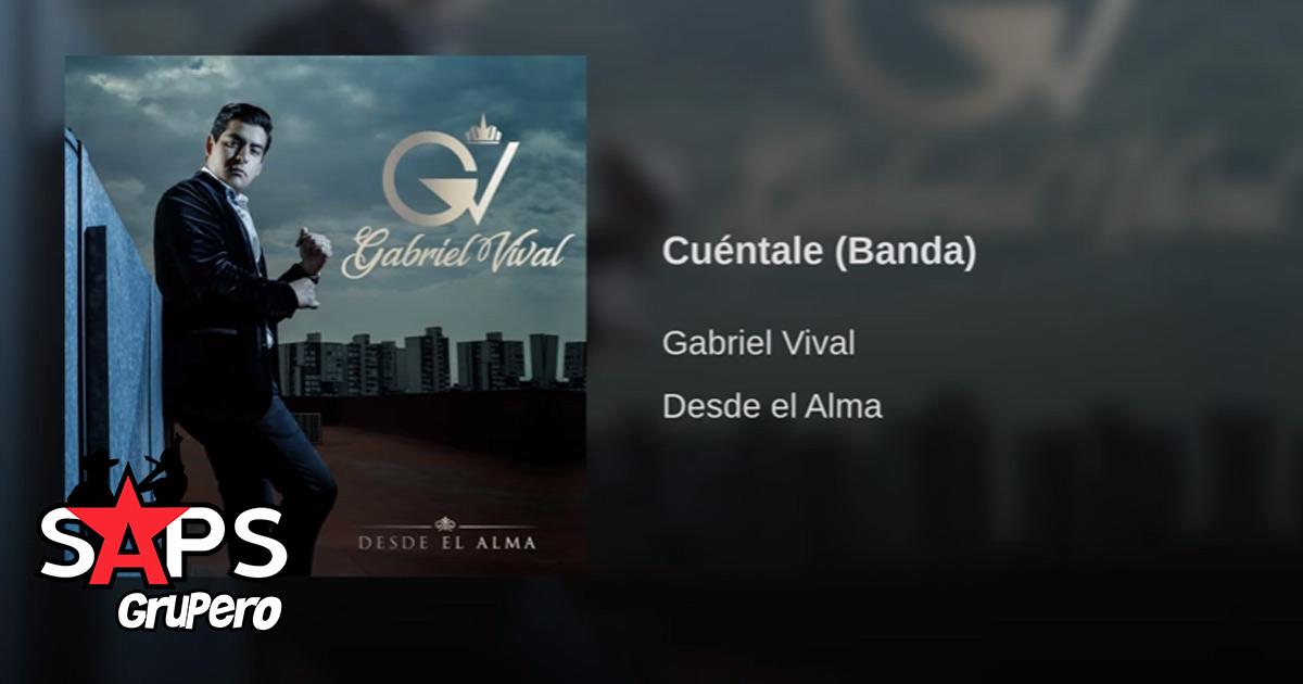 Gabriel Vival, Cuéntale