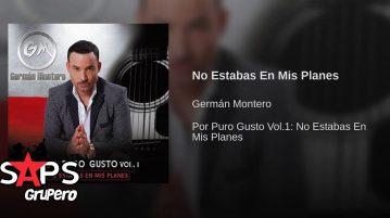 Germán Montero, No Estabas En Mis Planes