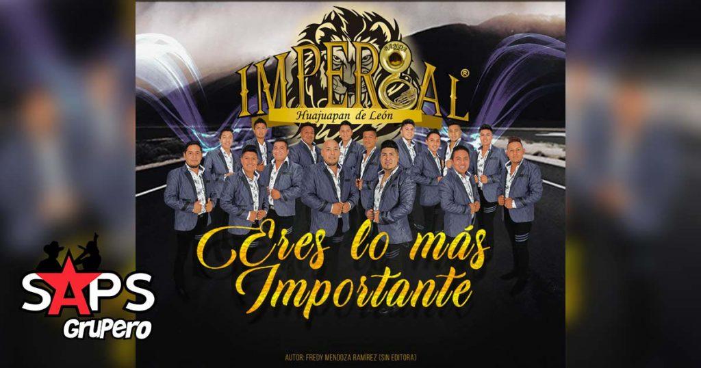 Banda Imperial, Eres Lo Más Importante