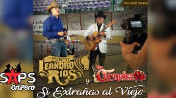 Leandro Ríos, Los Corceles de Nuevo León, Si Extrañas Al Viejo