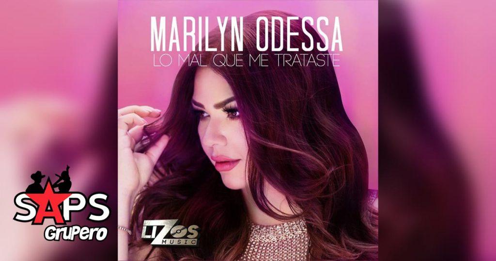 Marilyn Odessa, Lo Mal Que Me Trataste
