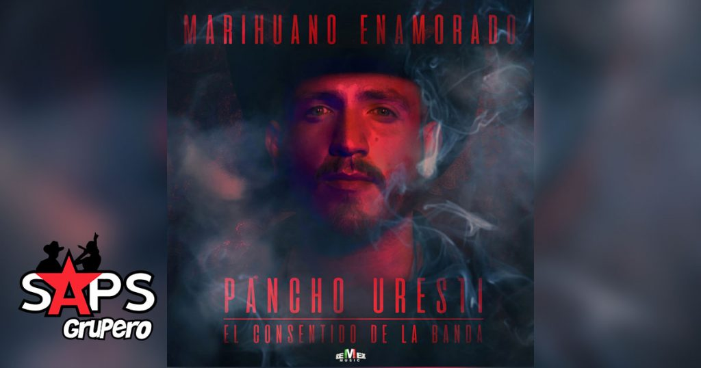 Pancho Uresti, Marihuano Enamorado