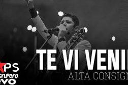 Alta Consigna, Te Vi Venir