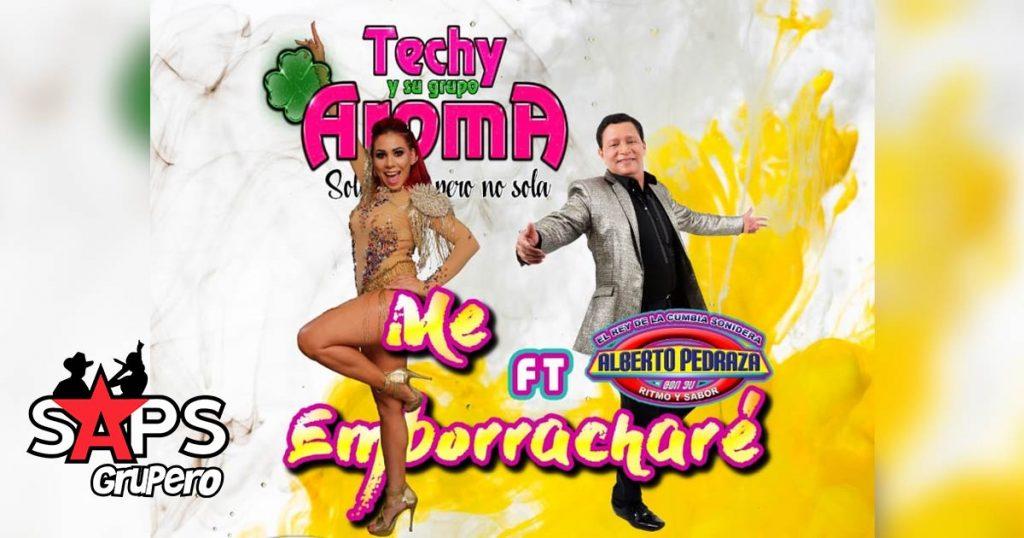 Techy y Su Grupo Aroma - Me Emborracharé ft Alberto Pedraza