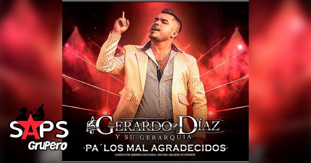 Gerardo Diaz Y Su Gerarquía, Pa Los Mal Agradecidos
