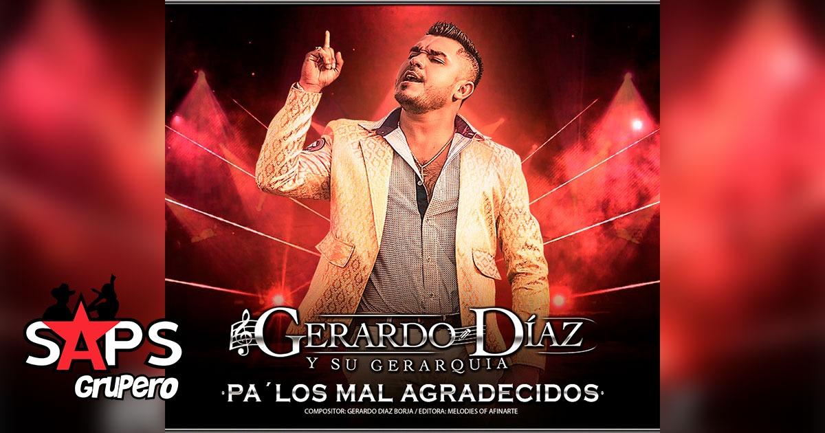 Gerardo Díaz Y Su Gerarquía, Pa Los Mal Agradecidos