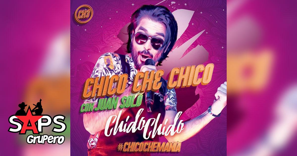 Chico Che Chico, Chido Chido, Juan Solo