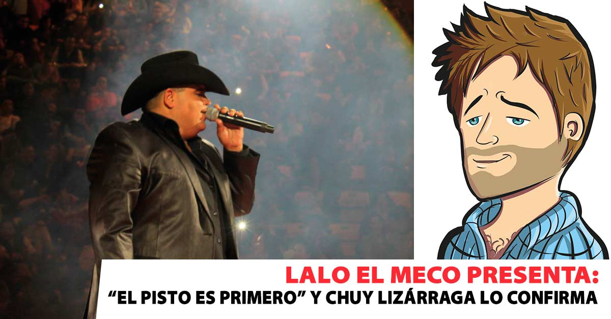Lalo El Meco Chuy Lizárraga