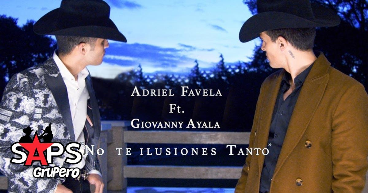 """""""No Te Ilusiones Tanto"""", Adriel Favela, Giovanny Ayala"""