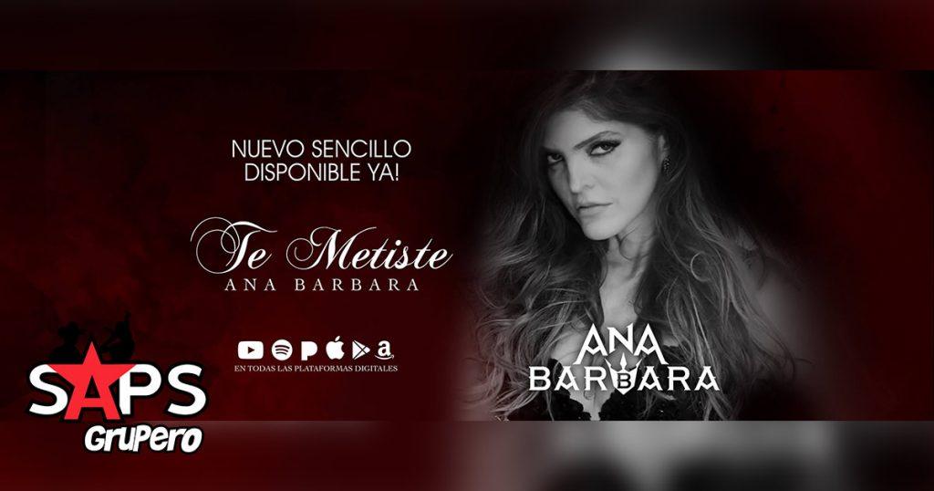 Ana Bárbara, Te Metiste