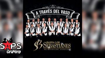 Banda Los Sebastianes - A Través Del Vaso