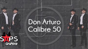 Calibre 50, Don Arturo