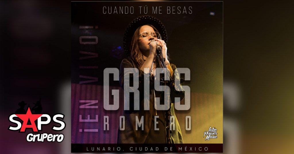 Griss Romero, Lunario, Cuando Tú Me Besas