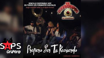 Los Horóscopos de Durango - Prefiero Ser Tu Recuerdo