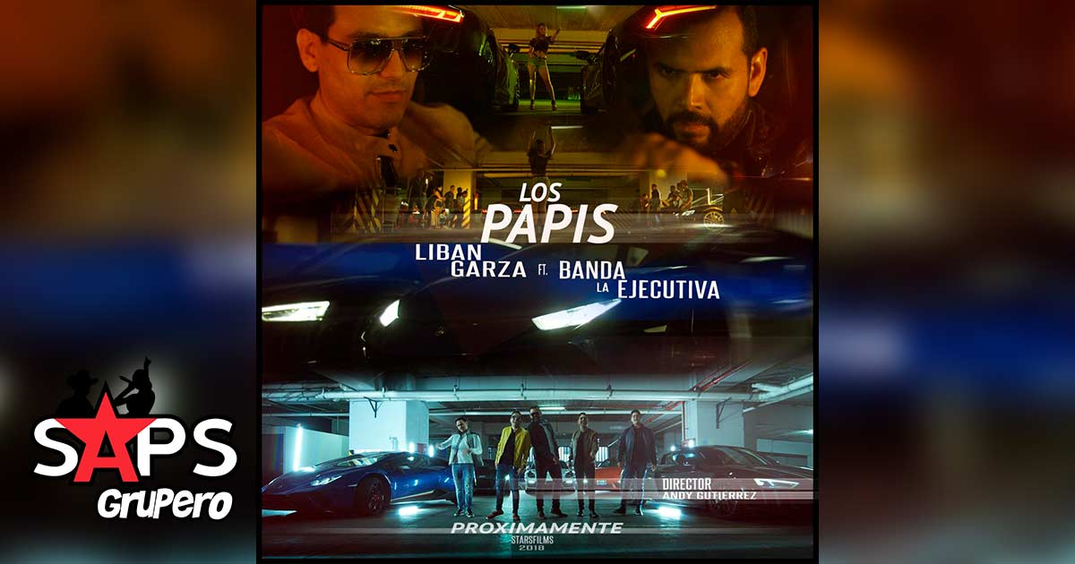 Liban Garza ft. La Ejecutiva - Los Papis