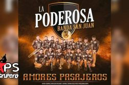 La Poderosa Banda San Juan, Amores Pasajeros