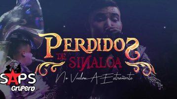 Los Perdidos de Sinaloa , No Vuelvo A Extrañarte