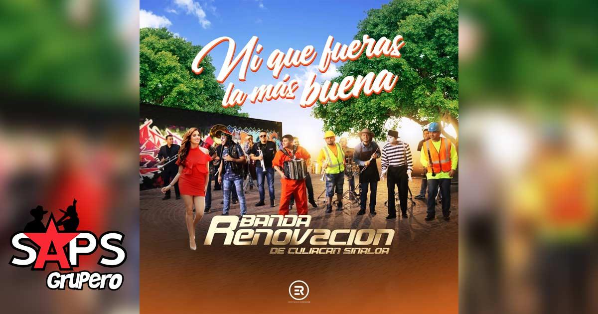 Banda Renovación, Ni Que Fueras La Mas Buena